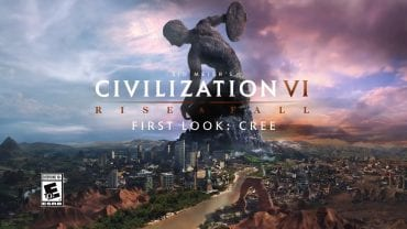 ivilization VI Rise and Fall – First Look Cree