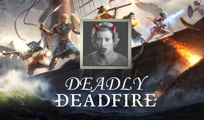 Deadly Deadfire 4